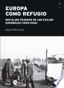Europa como refugio. Reflejos fílmicos de los exilios españoles (1939-2016)