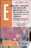 Evaluación y fomento del desarrollo intelectual en la enseñanza de ciencias, artes y técnicas