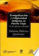 Evangelizacion y religiosidad indigena en Puerto Viejo