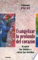 Evangelizar lo profundo del corazón