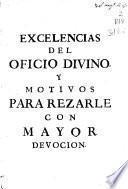 Excelencias del Oficio Divino y motivos para realzarle con mayor devocion ...