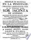 Exemplar de religiosas, en la penitente, virtuosa, y maravillosa vida de la venerable Madre Sor Jacinta de Atondo