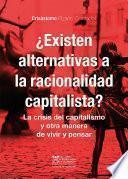 ¿Existen alternativas a la racionalidad capitalista?
