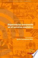 Experiencias transmedia en el universo medi‡tico