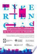 Experiencias y calidades de la educación en Medellín