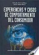 Experiencias y casos de comportamiento del consumidor