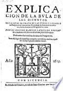 Explicacion de la bula de los difuntos en la qual se trata de las penas y lugares del purgatoro (etc.)