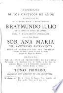 Exposicion de los canticos de amor compuestos por ... El B. Raymundo Lulio en el Libro de amico, et amato