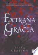 Extraa gracia/ Strange Grace