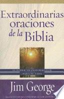 Extraordinarias Oraciones de la Biblia