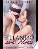 F*llando Como Nunca: 3 Novelas de Bdsm, Erótica Y Romance