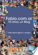 Fabio.com.ar, 10 años, un blog