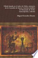 Fábula basada en el mito de Orfeo, entreacto de la Comedia de Sancta Catarina (inédita) de Hernando de Ávila: transcripción y Edición