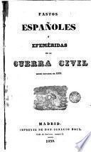 Fastos españoles o Efemérides de la Guerra Civil desde X/1832, 1