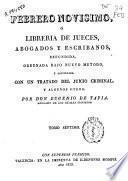Febrero novísimo o Libreria de jueces, abogados y escribanos