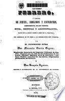 Febrero, o Libreria de jueces, abogados y escribanos, comprensiva de los códigos civil, criminal y administrativo, tanto en la parte teórica como en la práctica, con arreglo en un todo a la legislación hoy vigente: (1842. 310, 307 p.)