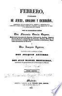 Febrero, o Libreria de jueces, abogados y escribanos, comprensiva de los códigos civil, criminal y administrativo, tanto en la parte teórica como en la práctica, con arreglo en un todo a la legislación hoy vigente