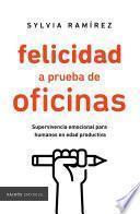 Felicidad a prueba de oficinas (Edición mexicana)