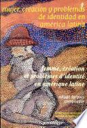 Femme, creátion et problèmes d'identité en Amérique Latine