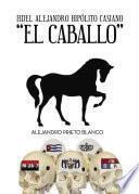 Fidel Alejandro Hipolito Casiano El Caballo
