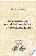 Fiesta, espectáculo y teatralidad en el México de los conquistadores