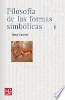 Filosofía de las formas simbólicas, II