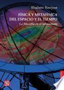 Física y metafísica del espacio y el tiempo