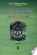 Fisiología de la Producción de Los Cultivos Tropicales