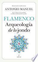 Flamenco. Arqueología de lo jondo