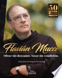 Flavián Mucci. Obrar sin descanso. Amar sin condición