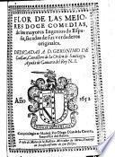Flor de las meiores doce comedias, de los mayores Ingenios de Espana
