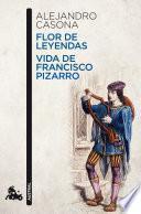 Flor de leyendas / Vida de Francisco Pizarro
