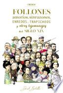 Follones, amoríos, sinrazones, enredos, trapicheos y otros tejemanejes del siglo XIX
