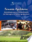 Formando Agrolideres: Metodología para el fortalecimiento del liderazgo en el sector agropecuario