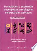 Formulación y evaluación de proyectos tecnológicos empresariales aplicados