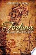 Fortuna, la mujer de la Conquista
