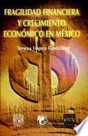 Fragilidad financiera y crecimiento económico en México