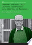 Francesc Xammar i Vidal: dignidad y compromiso en la periferia de Tarragona