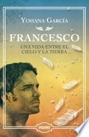 Francesco: una Vida Entre el Cielo y la Tierra (EDICIÓN ESPECIAL de LUJO)