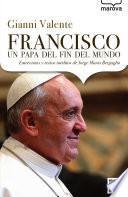 Francisco, un papa del fin del mundo