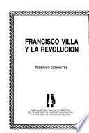 Francisco Villa y la Revolución