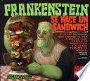 Frankenstein se hace un sándwich