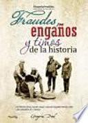 Fraudes, engaños y timos de la historia
