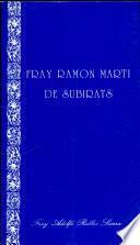 Fray Ramón Martí de Subirats, O.P. y el diálogo misional en el siglo XIII