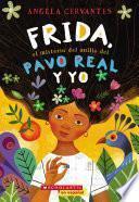 Frida, el misterio del anillo del pavo real y yo (Me, Frida, and the Secret of the Peacock Ring)