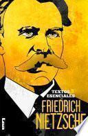 Friedich Nietzsche: textos esenciales