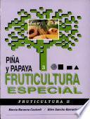 Fruticultura especial: Piña y papaya