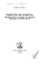 Fuentes de Zurita ; documentos de la alacena del cronista, relativos a los años 1302-1478
