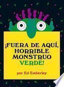 ¡fuera de Aquí, Horrible Monstruo Verde!
