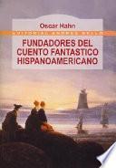 Fundadores del cuento fantástico hispanoamericano